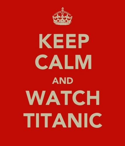 Titanic wallpaper probably containing a no parking zone titled Keep Calm And Watch Titanic