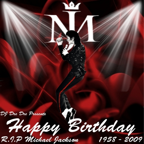 HAPPY B-DAY MJ
