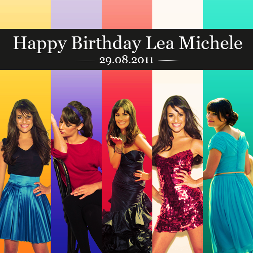 Happy Birthday Lea Michele!