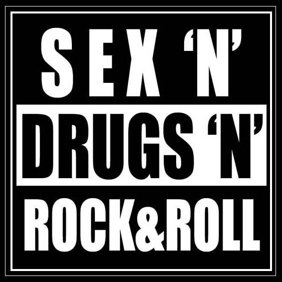 Sex , drugs & Rock' n Roll