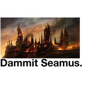 Oh nice going Seamus...