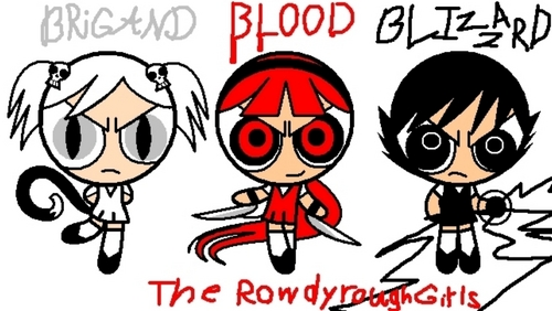 The Rowdyrough Girls (my idea)