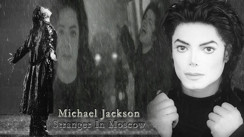 ♫stranger in moscow♫