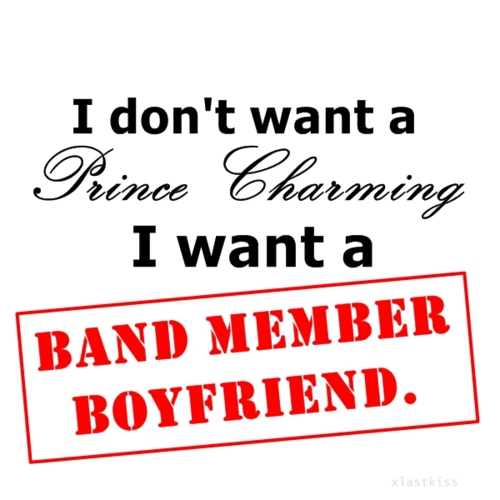 I Don't Want A Prince Charming, I Want A Band Member Boyfriend (1D) 100% Real ♥