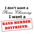 I Don't Want A Prince Charming, I Want A Band Member Boyfriend (1D/TW) 100% Real ♥