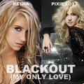 কেশা & Pixie lott Blackout (My Only Love) fanmade cover