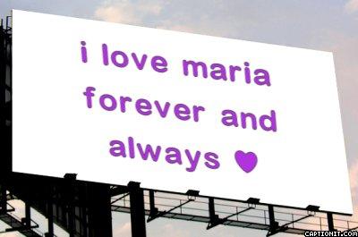 love ya maria<3