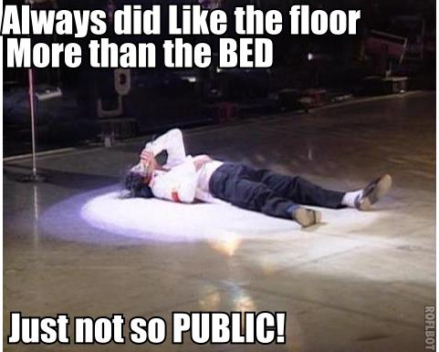 Prefers the Floor.