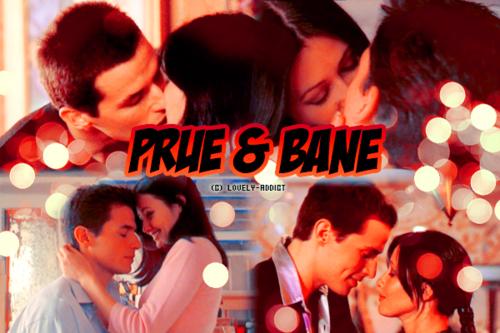 Prue & Bane