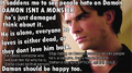 Damon deserves love too!