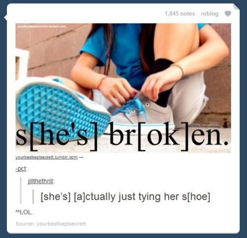 S[he's] Br[ok]en....