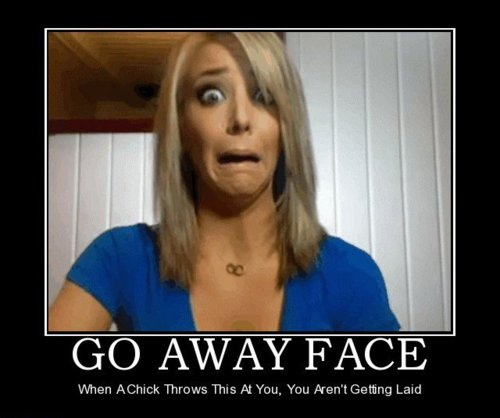 The Go Away Face
