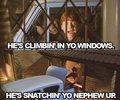 he's climbin' in yo windows(: