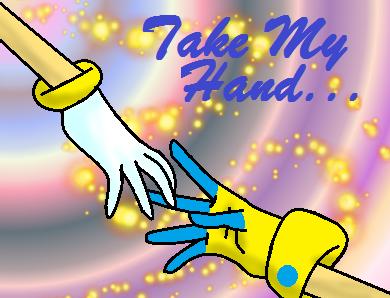 Take my hand....