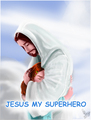 the best superhero - jesus fan art