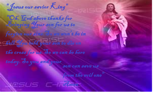 Jesus our savior king