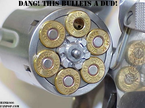 This bullet is a dud!