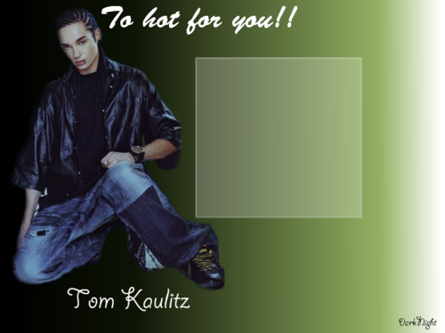 Tom Kaulitz hot hot hot!!!