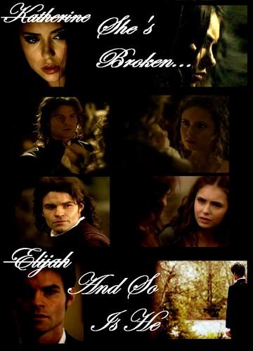 Elijah & Katherine~ Broken