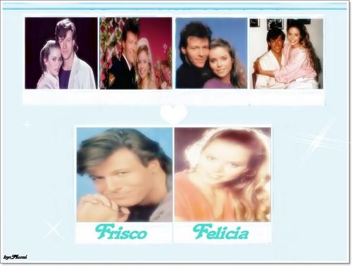 Frisco & Felicia