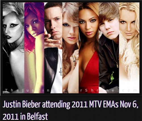 Justin will be attending the 2011 MTV European Music Awards in Belfast, UK.