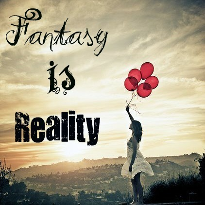 the reality of fantasy in the Fantasy is imagination unrestricted by reality fantasy can plant a seed that leads  to progress or an invention of some kind, but it's really only the spark it takes.
