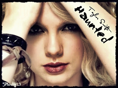 Taylor Swift Haunted on Taylor Swift Haunted Taylor Swift  My Fanmade Single Cover