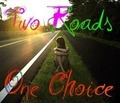 Two Choices.. - alex13126 fan art