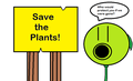 Save the Plants Number 2!
