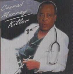 Conrad Murray Is A MURDERER