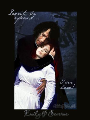 Emily+Severus - Dont be afraid