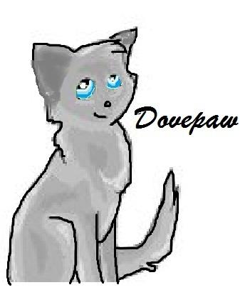Oh yea, it's DOVEPAW!!!