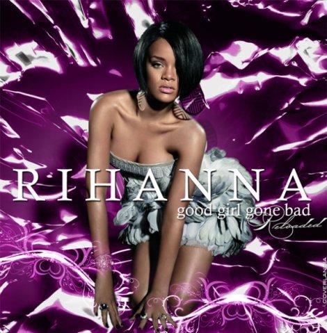 Rihanna ― Good Girl Gone Bad: Reloaded (FanMade Cover)