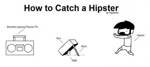 How do te catch a Hipster?