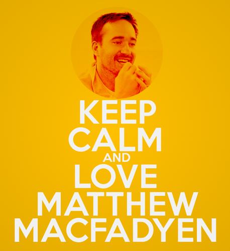 Keep Calm and tình yêu Matthew Macfadyen
