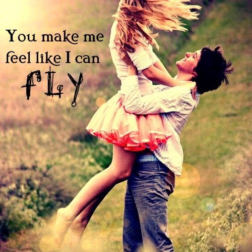 You make me feel like I can fly