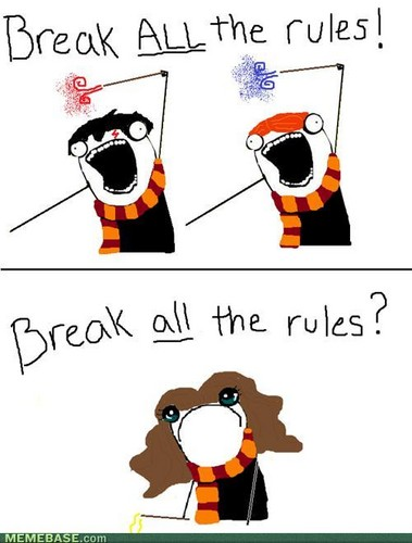 Break ALL THE RULES!