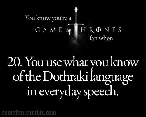 আপনি know you're a Game of Thrones অনুরাগী when