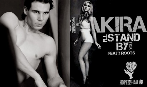 Nadal and Shakira stand by you