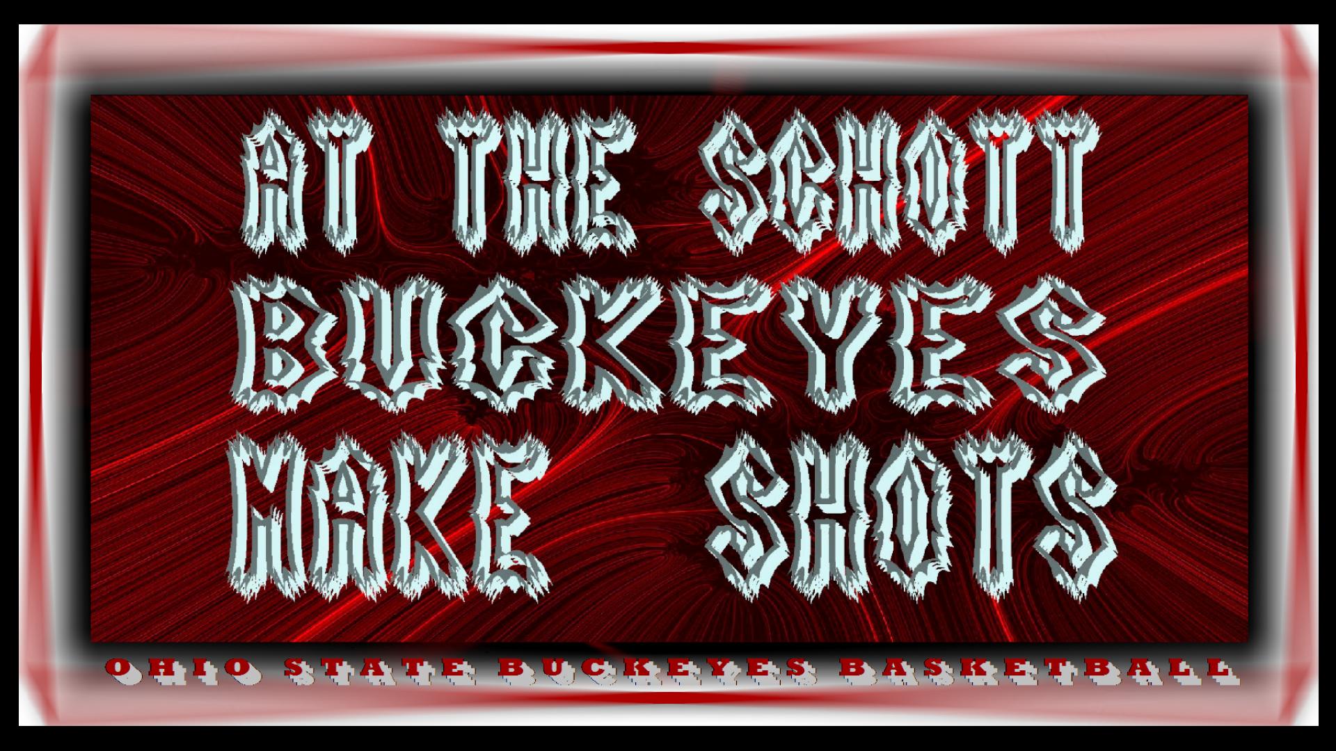 AT THE SCHOTT BUCKEYES MAKE SHOTS