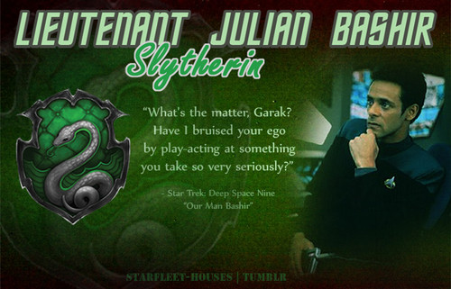 Julian Bashir - Slytherin