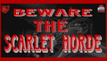 BEWARE THE SCARLET HORDE