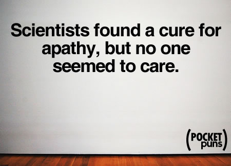 Cure for apathy