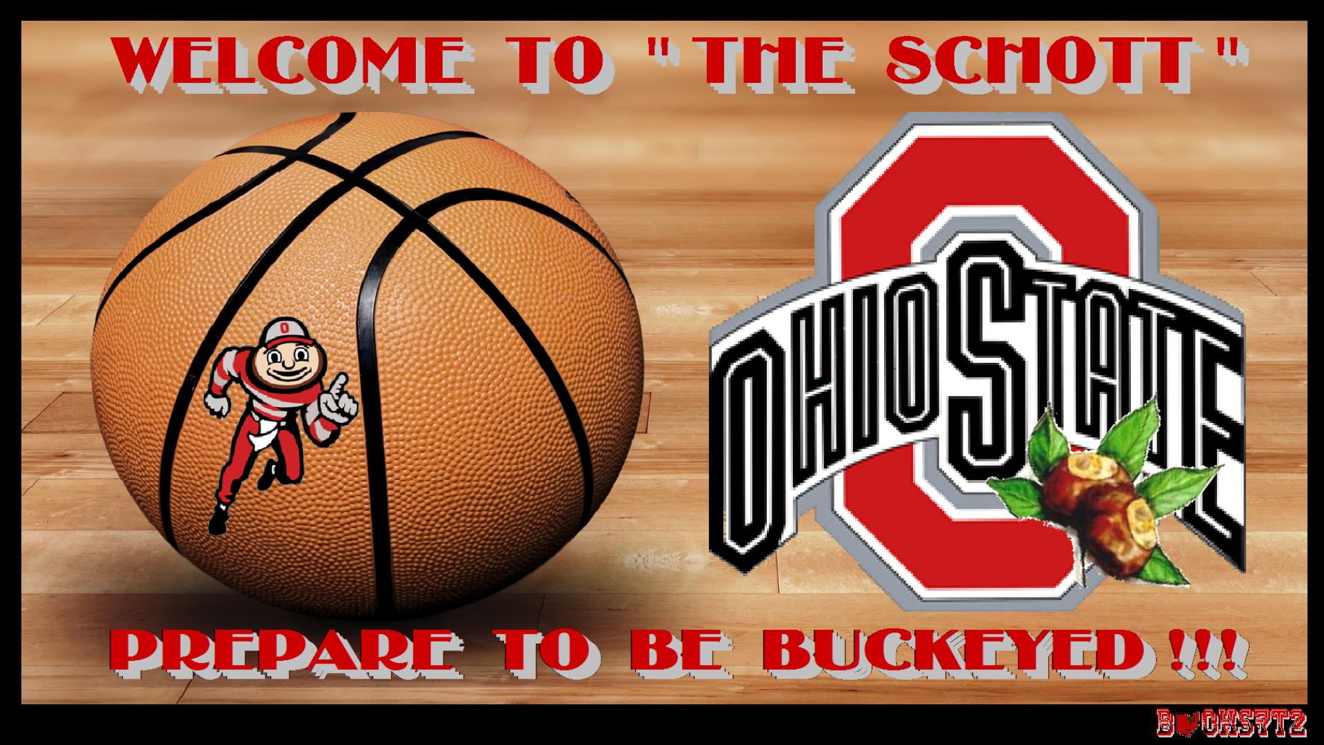 OSU BUCKEYES WELCOME TO THE SCHOTT