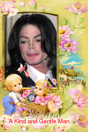 Kind and Gentle Michael.