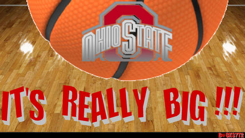 OHIO STATE basketball, basket-ball IT'S REALLY BIG