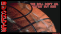 THE BALL DON'T LIE - basketball wallpaper