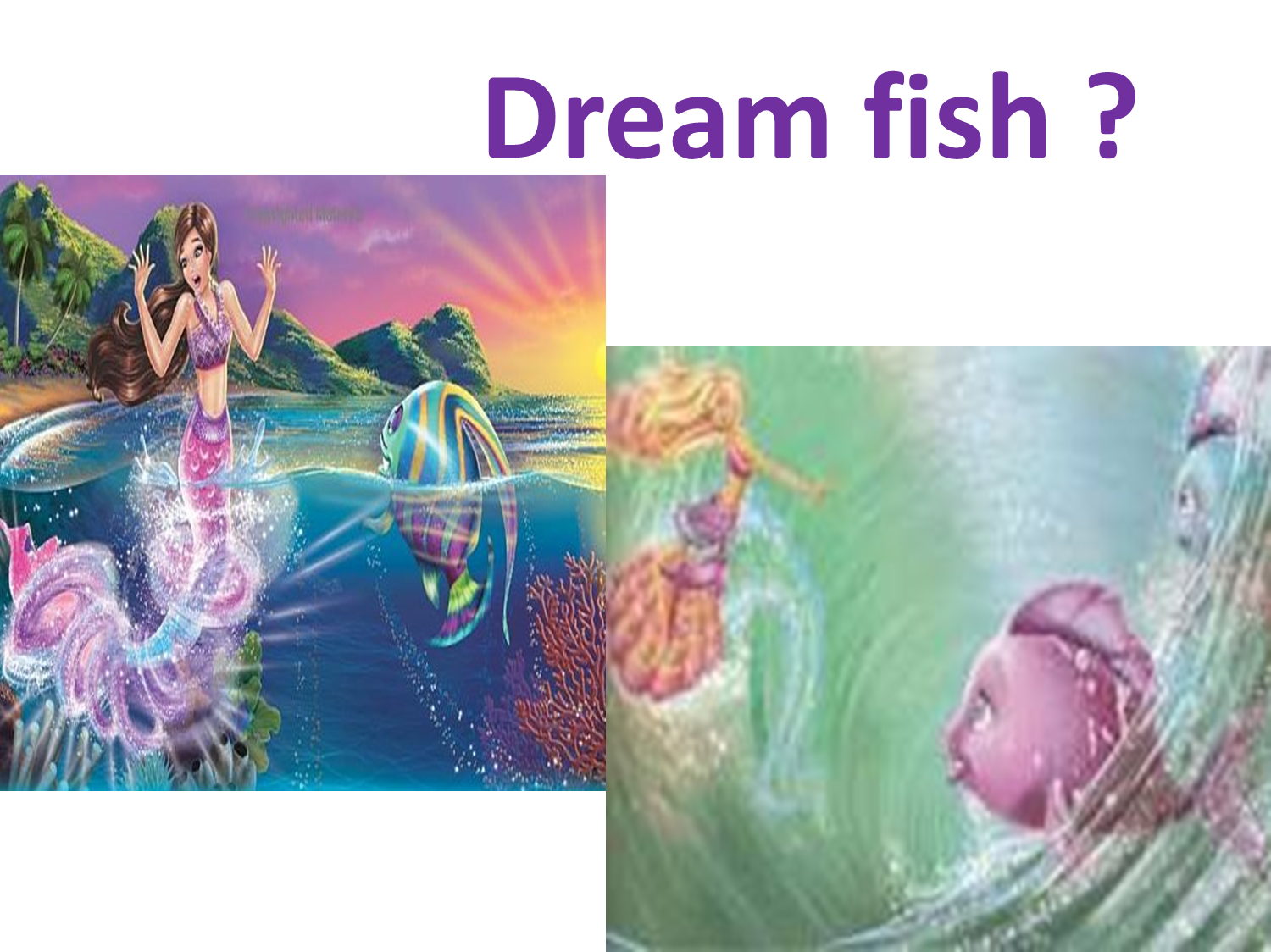 Do you think its a dream fish barbie movies fan art for Dreaming of fish