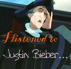 Frollo listened to Bieber