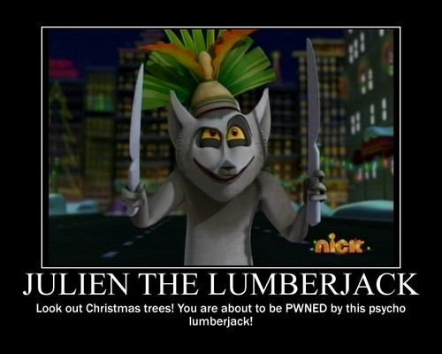 Julien the Lumberjack Motivational Poster